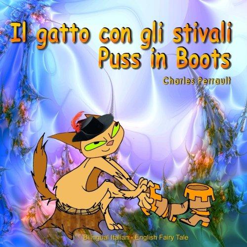 Il gatto con gli stivali. Puss in Boots. Bilingual Italian - English Fairy Tale: Dual Language Picture Book for Kids. (Italian and English Edition) (Italian Edition) ebook