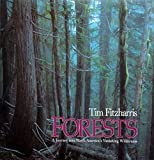 Forests: A Journey into North America's Vanishing Wilderness