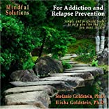 Mindful Solutions for Addiction and Relapse Prevention