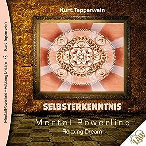 Selbsterkenntnis (Mental Powerline - Relaxing Dream) Hörbuch