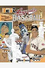 Legends of Baseball: Coloring, Activity and Stats Book for Adults and Kids: featuring: Babe Ruth, Jackie Robinson, Joe DiMaggio, Mickey Mantle and more! (35 BEST BIOGRAPHY) (Volume 1) Paperback