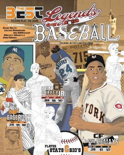 Legends of Baseball: Coloring, Activity and Stats Book for Adults and Kids: featuring: Babe Ruth, Jackie Robinson, Joe DiMaggio, Mickey Mantle and more! (35 BEST BIOGRAPHY) (Volume 1)