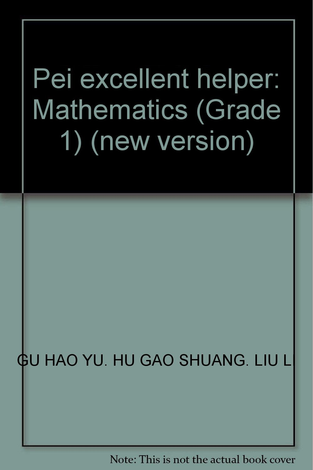 pei excellent helper mathematics grade 1 new version gu hao pei excellent helper mathematics grade 1 new version gu hao yu hu gao shuang liu li 9787540310264 com books