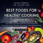 Best Foods for Healthy Cooking: 7 Books in 1 : Mediterranean, Vegetarian, Alkaline, Paleo, Vegan Meal Prep, an