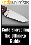 Knife Sharpening - The Ultimate Guide