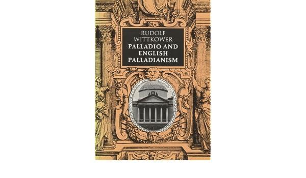Palladio and english palladianism rudolf wittkower 9780500272961 palladio and english palladianism rudolf wittkower 9780500272961 amazon books fandeluxe Choice Image