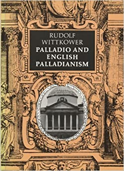 Palladio and english palladianism rudolf wittkower 9780500272961 palladio and english palladianism fandeluxe Image collections