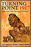 img - for Turning Point 1917: The British Empire at War book / textbook / text book