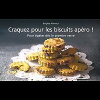 Craquez pour les biscuits apéro ! (Craquez...) (French Edition)