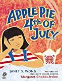 Apple Pie Fourth of July (Asian Pacific American Award for Literature. Children s and Young Adult. Winner (Awards))