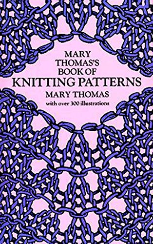 Mary Thomas's Book of Knitting Patterns (Dover Knitting, Crochet, Tatting, Lace) ()