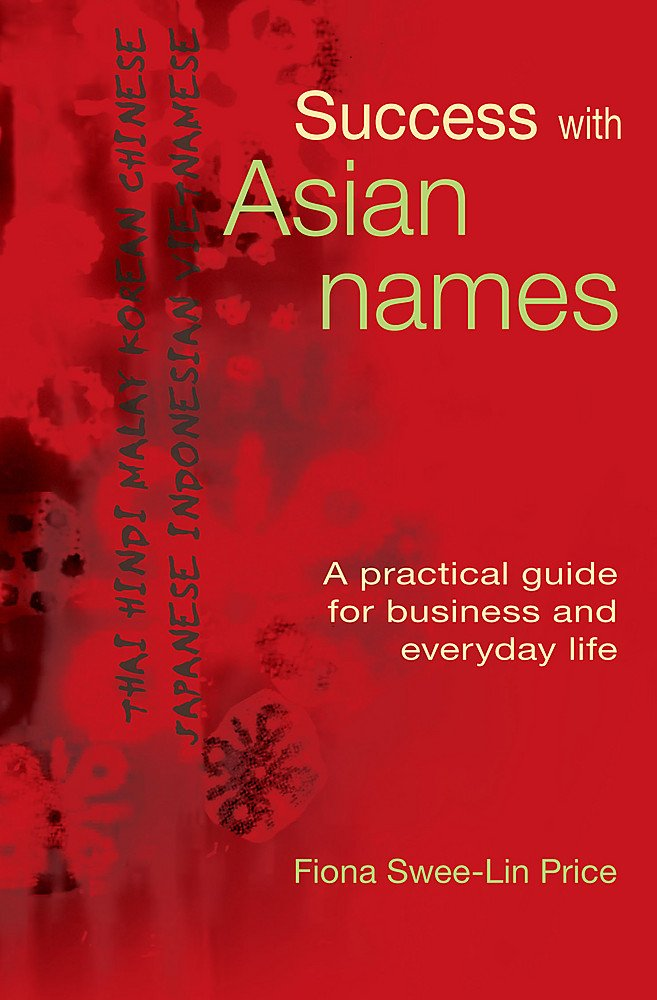 Success with Asian Names: A Practical Guide for Business and Everyday life by Brand: Nicholas Brealey Publishing