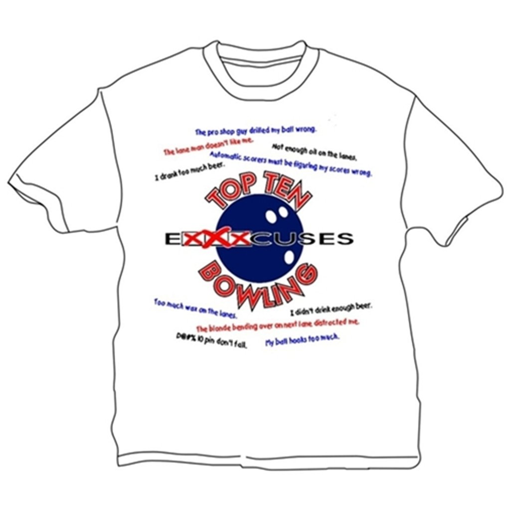 Top 10 Excuses About Bowling T-Shirt- White (X-Small, White)