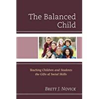 Balanced Child: Teaching Children and Students the Gifts of Social Skills