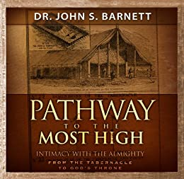 Pathway to the Most High: The Tabernacle Mysteries for Today by [Barnett, John Samuel]