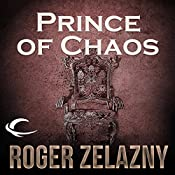 Prince of Chaos: The Chronicles of Amber, Book 10 | Roger Zelazny