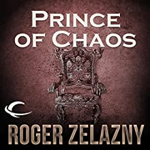 Prince of Chaos : The Chronicles of Amber, Book 10 Audiobook by Roger Zelazny Narrated by Wil Wheaton