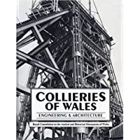 Collieries of Wales: Engineering and Architecture (The Royal Commission on the Ancient & Historical Monuments of Wales)