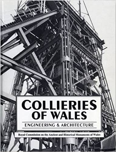 Book Collieries of Wales: Engineering and Architecture (The Royal Commission on the Ancient & Historical Monuments of Wales)