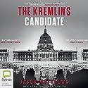 The Kremlin's Candidate: Red Sparrow Trilogy, Book 3 Hörbuch von Jason Matthews Gesprochen von: Jeremy Bobb