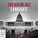 The Kremlin's Candidate: Red Sparrow Trilogy, Book 3 | Jason Matthews