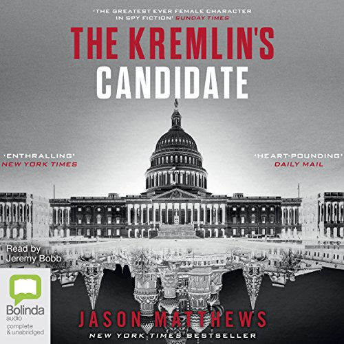 The Kremlin's Candidate: Red Sparrow Trilogy, Book 3