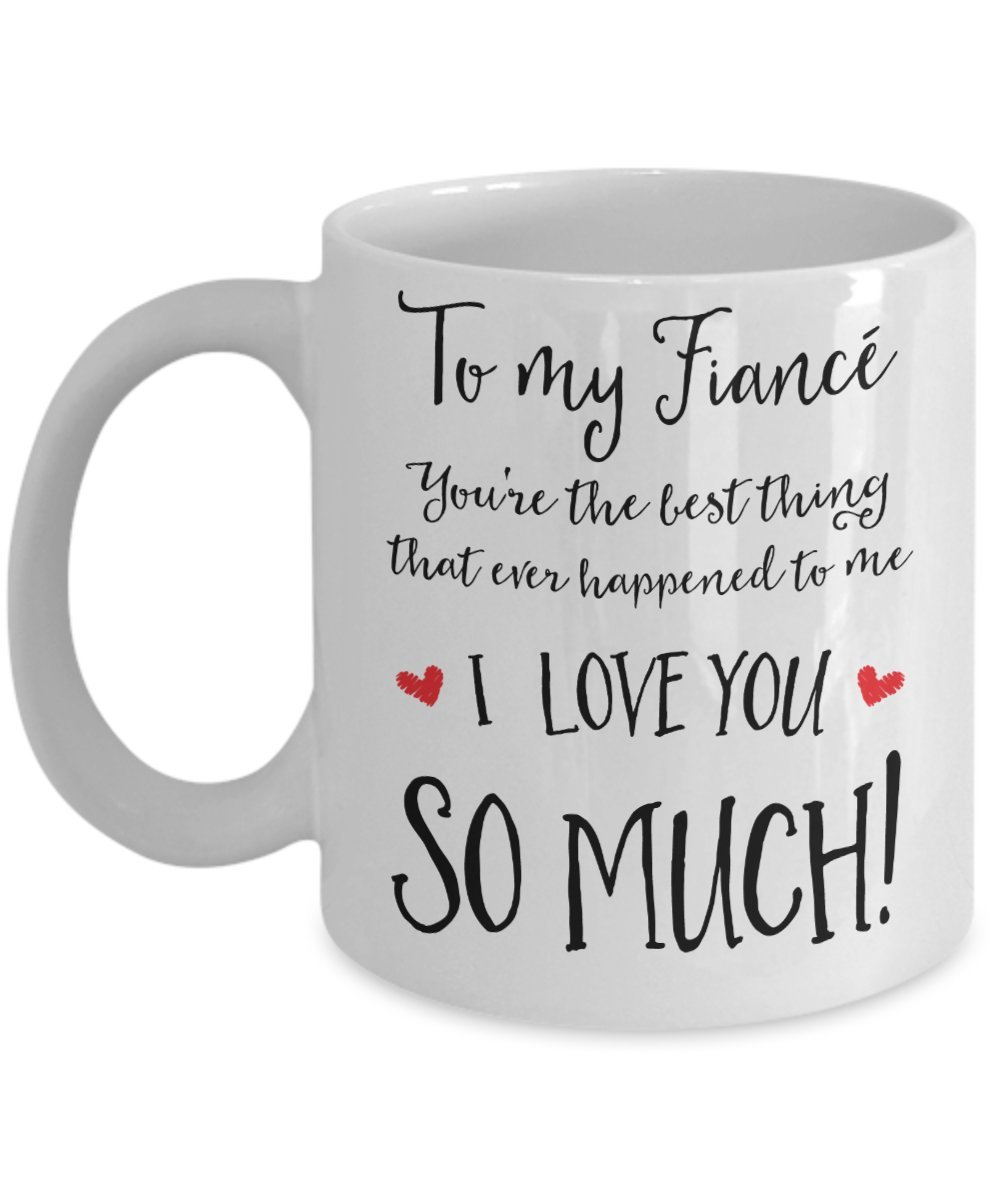 Fiancé Mug - Sexy Mugs For Men - You're The Best Thing That Ever