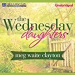 The Wednesday Daughters: Wednesday, Book 2 | Meg Waite Clayton