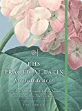 img - for RHS Practical Latin for Gardeners: More than 1,500 Essential Plant Names and the Secrets They Contain book / textbook / text book
