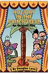 HOLIDAY IN THE RAIN FOREST: An Original Play by Douglas Love (1993 Softcover 47 pages Harper Publishing CHILDREN'S PLAY) Paperback