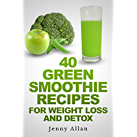 Green Smoothie Recipes For Weight Loss and Detox Book (English Edition)