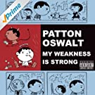 My Weakness Is Strong (DMD Album) [Explicit]