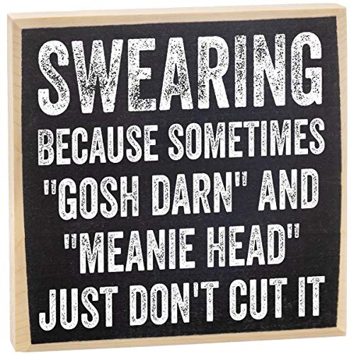 Swearing, Because Sometimes Gosh Darn and Meanie Head Just Don