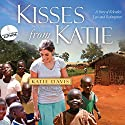 Kisses from Katie: A Story of Relentless Love and Redemption Audiobook by Katie Davis, Beth Clark Narrated by Jaimee Draper