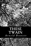 These Twain, Arnold Bennett, 1484125401