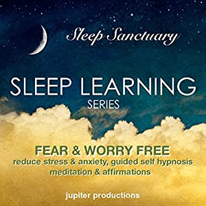 Fear & Worry Free, Reduce Stress & Anxiety Audiobook