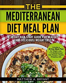 The Mediterranean Diet Meal Plan A 30 Day Kick Start Guide For