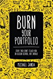 Burn Your Portfolio: Stuff They Don't Teach You in Design School, But Should (Voices That Matter)