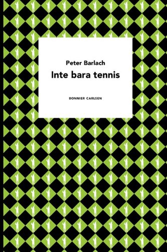 Inte Bara Tennis por Peter Barlach