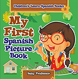 My first spanish picture book childrens learn spanish books my first spanish picture book childrens learn spanish books by professor baby fandeluxe Image collections