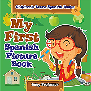 Easy spanish phrases for kids childrens learn spanish books my first spanish picture book childrens learn spanish books fandeluxe Choice Image