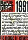 L'autre journal. mensuel n°8, janvier 1991. le monde a l'envers. / golfe / bioethique, attention cobaye humains / la france se debarrasse de ses refugies politiques / italie, l'affaire du