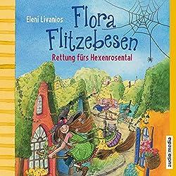 Rettung fürs Hexenrosental (Flora Flitzebesen 4)