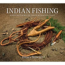 Indian Fishing: Early Methods on the Northwest Coast, 40th Anniversary Edition