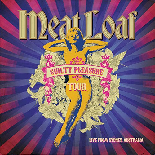 Meatloaf: Guilty Pleasure Tour, Live From Sydney