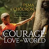 #8: The Courage to Love the World