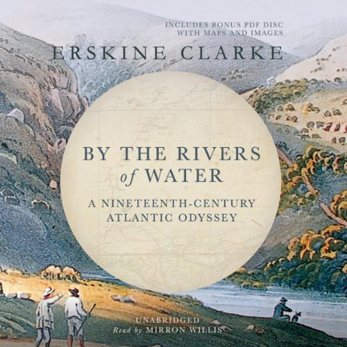By the Rivers of Water: A Nineteenth-Century Atlantic Odyssey by Blackstone Audio, Inc.