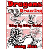 Dragons Drawing: Step by Step Guide (Fantasy Art Drawing Course Book 1)