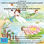 La historia de Lolita, la pequeña libélula, que a todos quiere ayudar. Español-Inglés: The story of Diana, the little dragonfly who wants to help everyone. Spanish-English | Wolfgang Wilhelm