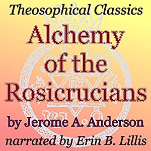 Alchemy of the Rosicrucians Audiobook